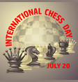 international chess day card july 20 holiday vector image vector image