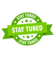 stay tuned ribbon stay tuned round green sign vector image vector image