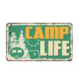 camp life vintage rusty metal sign vector image