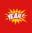 yeah comic splash bubble text vector image vector image