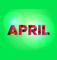 april concept colorful word art vector image vector image