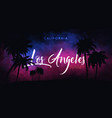los angeles summer tropical background with palms vector image vector image