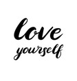 love yorself text brush calligraphy vector image vector image