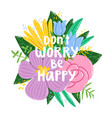 dont worry be happy vector image vector image