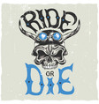 ride or die label poster vector image vector image