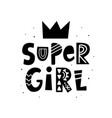 super girl hand lettering phrase positive quote vector image