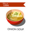 unusual onion soup from french cuicine isolated vector image vector image