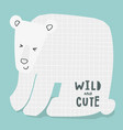 wild and cute ice white bear quotes lettering vector image vector image
