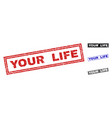 grunge your life textured rectangle stamps vector image vector image