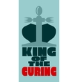 King of the curing vector image