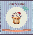 Watercolor bakery shop advertisement with cupcake vector image vector image