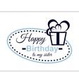 Happy Birthday To My Sister vector image