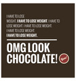i have to lose weight oh chocolate vector image vector image