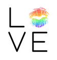 lgbt support poster with rainbow lipstick imprint vector image