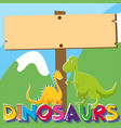 wooden sign with two dinosaurs vector image vector image