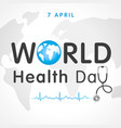 world health day doctors stethoscope map lettering vector image vector image