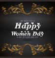wish you a happy womens day card with dark vector image