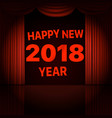 happy new 2018 year concept stage curtains vector image