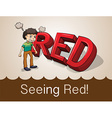 Seeing red idiom concept vector image vector image