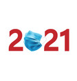 happy new year 2021 red letter with blue medicine vector image