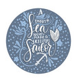 a smooth sea never made a skillful sailor vector image vector image