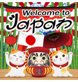welcome to japan with maneki cat and daruma doll vector image vector image