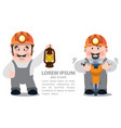 miners with a jackhammer and a kerosene lamp vector image vector image
