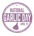 national garlic day grunge rubber stamp vector image vector image