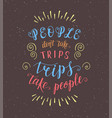 travel poster with hand-lettering quote for t vector image vector image
