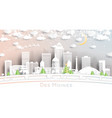 des moines iowa usa city skyline in paper cut vector image vector image