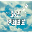 with blue sky swallows and phrase Be free vector image vector image