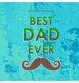 Best Dad Poster Happy Fathers Day Design vector image vector image