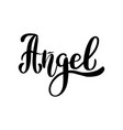 brush lettering angel vector image vector image