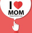 i love mom happy mother day forefinger vector image vector image
