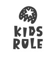 kids rule scandinavian style childish poster vector image vector image