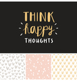 Think happy thoughts seamless patterns collection vector image vector image