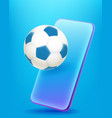 modern smartphone with soccer ball 3d comic style vector image