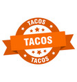 tacos ribbon tacos round orange sign tacos vector image vector image