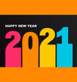 bright banner for new 2021 year vector image vector image