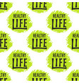 seamless pattern with healthy life lettering vector image