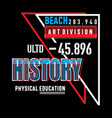 art-division-history-typography-design-tee vector image