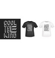 cool to be kind t-shirt print stamp for tee t vector image vector image
