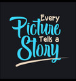 every picture tells a story vector image
