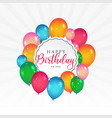 happy birthday card with colorful balloons vector image vector image