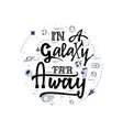 in a galaxy far away space travel vector image vector image