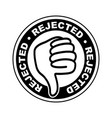 rejected thumbs down icon vector image