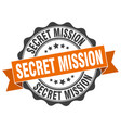 secret mission stamp sign seal vector image
