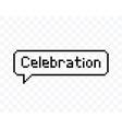 celebration speech bubble pixel art style vector image