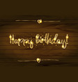 happy birthday in gold lettering vector image
