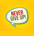 never give up text in balloons vector image